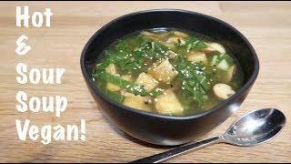 Hot & Sour Soup - Vegan!