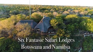 Luxury Lodges of Africa. Six  Fantastic Safari Lodges - Zimbabwe, Botswana and Namibia.  4k UHD
