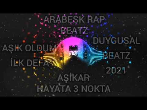 Arabesk Rap Beatz Aşık Oldum İlk Defa Duygusal Beatz 2021 Aşikar Hayata 3 Nokta
