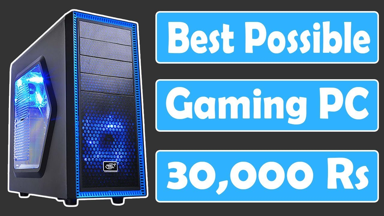 Best Possible Gaming PC in Under 30,000 Rupees PC Build India - PC Build Hindi / 1080p 60fps Machine