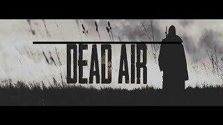 S.T.A.L.K.E.R Dead Air - Прохождение #1