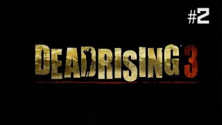 Twitch Livestream | Dead Rising 3 Part 2 [Xbox One]