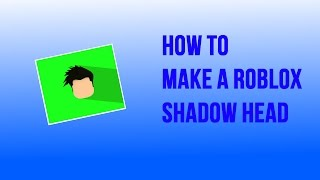 How To Make A Roblox Shadow Head (Blender, Paint.net)