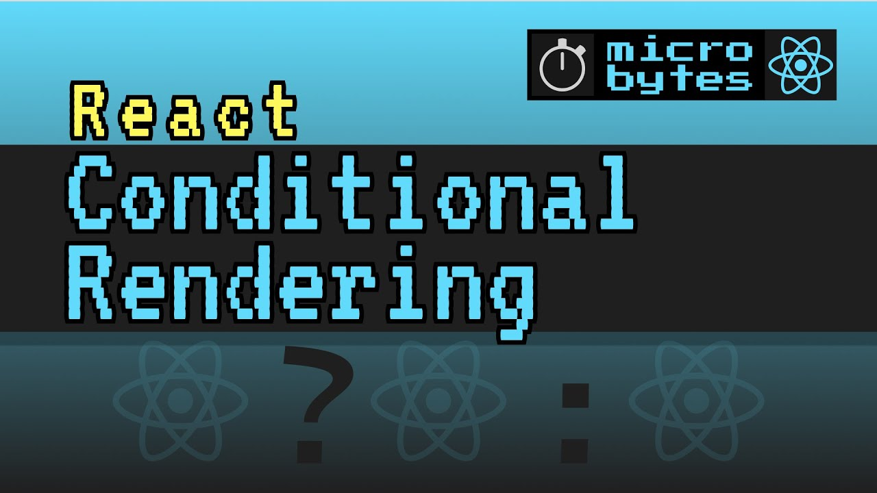 React Conditional Rendering