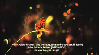 PROFF, Kaspar Kochker - One More Request (Blood Groove & Kikis Remix)