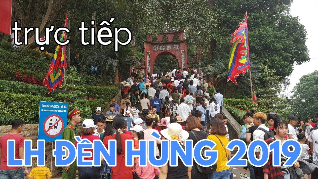 Trực tiếp lễ hội đền Hùng 2019 BIỂN NGƯỜI VỀ NGUỒN #hnp