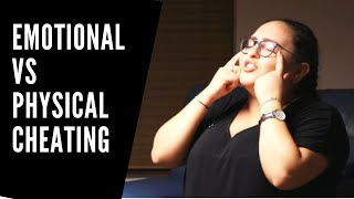 Emotional vs physical cheating....Which is worse?!
