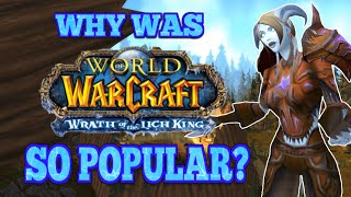 Just Why Was Wrath of the Lich King So Popular?