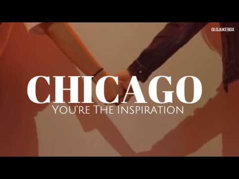 Chicago You Re The Inspiration Sub Español Youtube