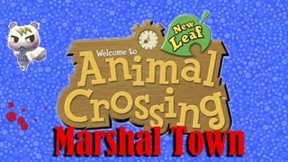 Animal Crossing: New Leaf (Marshal Town) This Town... Really Loves Marshal...