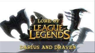 Lore of League of Legends - [Part 17] Darius and Draven