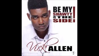 Vick Allen - Be My Shawty On The Side