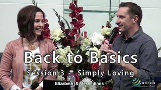 Simply Loving - Back to Basics Pt. 3 - Jesse and Elizabeth Enns