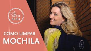 COMO LIMPAR MOCHILA – A DICA DO DIA COM FLÁVIA FERRAR