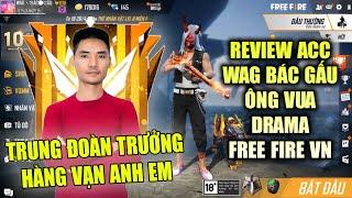 Free Fire | Review Acc WAG Bác Gấu Trung Đoàn Trưởng Ông Vua Drama Free Fire VN | Rikaki Gaming