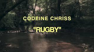 "Codeine Chriss ""RUGBY"" prod by. Matt MCcobin"
