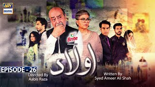 Aulaad Episode 26 - Presented by Brite [Subtitle Eng] - 4th May 2021 - ARY Digital Drama