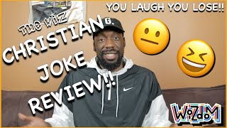 The Wiz CHRISTIAN JOKE REVIEW!! (You Laugh You Lose!!)