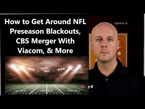 cct-#117---how-to-get-around-nfl-preseason-blackouts,-cbs-merger-with-viacom,-&-more