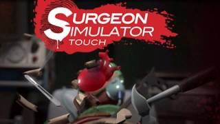 Surgeon Simulator Touch OST - Eye Doctor Now (Operating Theatre Eye Transplant)