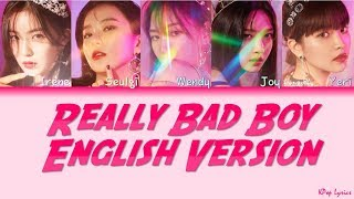 Red Velvet (레드벨벳) - RBB (Really Bad Boy) (English Version) (Color Coded Lyrics) [HAN/ROM/ENG]