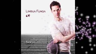 Lingua Funqa - Say {Funk Pop Love Ballad Music}