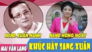 [Hát Chèo] Khúc Hát Sang Xuân - NSUT Xuân Hanh ft. NSND Hồng Ngát