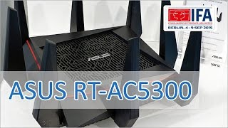 IFA 2015: ASUS RT-AC5300 4K Streaming and Gaming Router Hands on