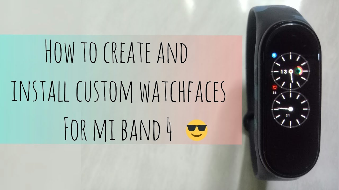 How to create and install custom watchface for Mi Band 4