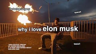 why i LOVE Elon Musk