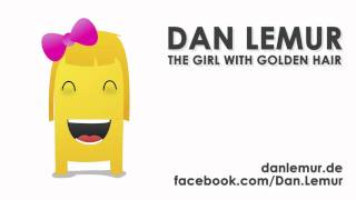 Dan Lemur - The girl with golden hair (Electro House 2011) [Singer Wanted !]