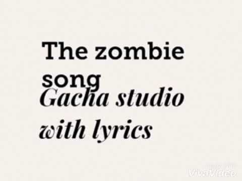The Zombie Song By Stephany Mabey Gacha Studio Music Video With