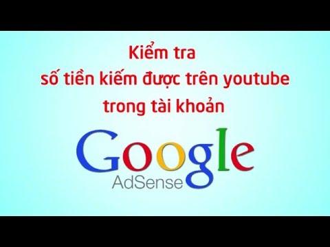 Kiểm tra số tiền kiếm được trên youtube trong tài khoản Google Adsense