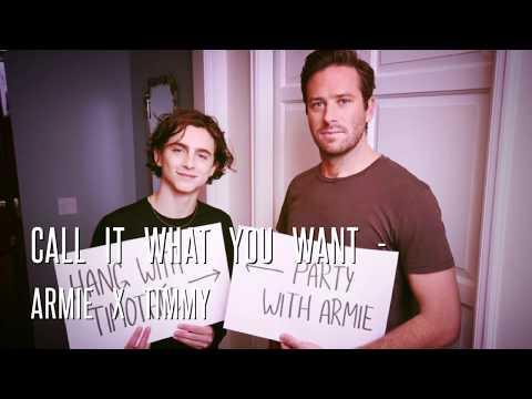 Armie Hammer & Timothée Chalamet || Call it what you want