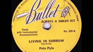 PETE PYLE Living In Sorrow + Talking The Blues BULLET 602   1946