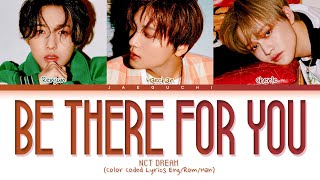 NCT DREAM 'Be There For You' Lyrics (엔시티 드림 지금처럼만 가사) (Color Coded Lyrics)