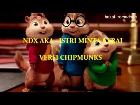 NDX AKA - ISTRI MINTA CERAI (VERSI CHIPMUNKS)
