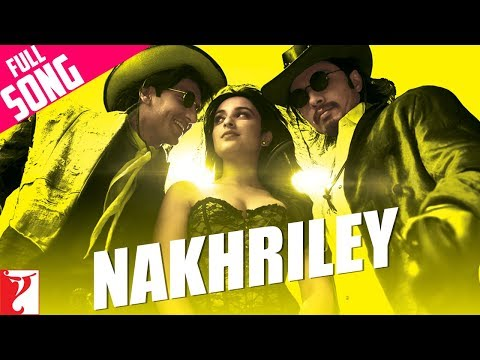Nakhriley - Full Song | Kill Dil | Ranveer Singh | Ali Zafar | Parineeti Chopra
