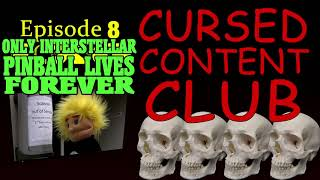 Cursed Content Club #8: Only Interstellar Pinball Lives Forever
