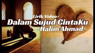 DALAM SUJUD CINTAKU: Halim Ahmad Official Lyric Video