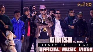 Girish Khatiwada - Jitney ko Itihaas ft Niraj   Music Video  