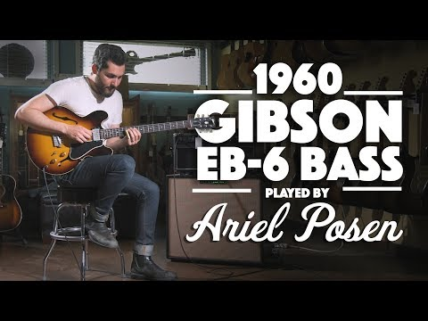 1960 Gibson EB-6 played by Ariel Posen