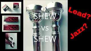 SHEW vs SHEW a comparison of Yamaha Bobby Shew Lead & Jazz Trumpet Mouthpieces!