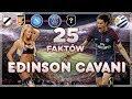 25 Faktów o Edinson Cavani