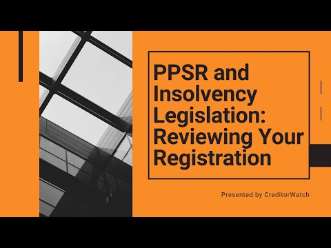 PPSR and Insolvency Legislation: Reviewing Your Registrations
