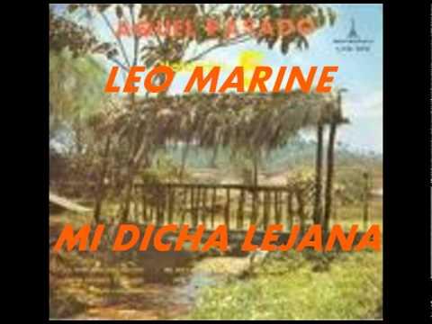 Mi Dicha Lejana Leo Marine Youtube