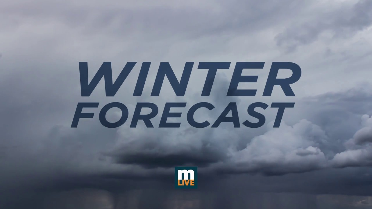Michigan Winter Forecast 2017 - 2018 | Doovi