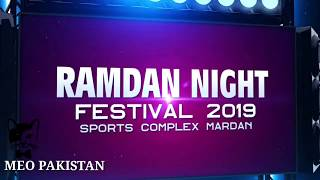 RAMZAN NIGHT SPORTS FESTIVAL 2019 MARDAN Pakistan Games Hockey Football DG Sports Minister& LG
