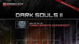 Dark Souls 2 (PS3/PS4) Gamechive (Way of Blue Covenant, Pt. 2/2: 1,000 Dark Spirits Defeated+Reward)