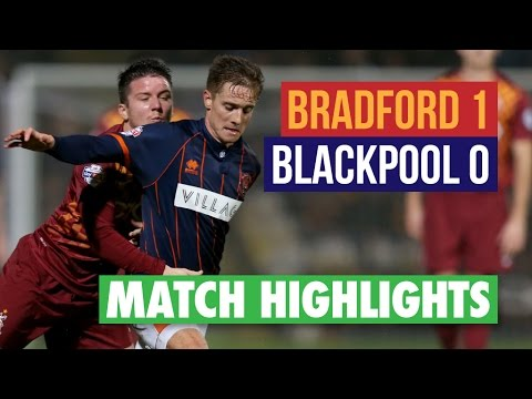 Highlights: Bradford 1 Blackpool 0